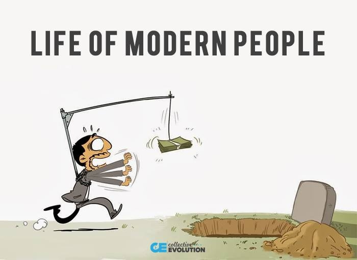 Modern life for money to the grave